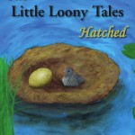 The Little Loony Tales - Hatched - Final Cover