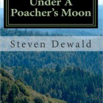 Under A Poacher's Moon by Steven Dewald
